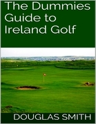 The Dummies Guide to Ireland Golf