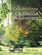 The Confessions of My Childhood Adventures