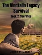 The Vinctalin Legacy: Survival, Book 2 Sacrifice