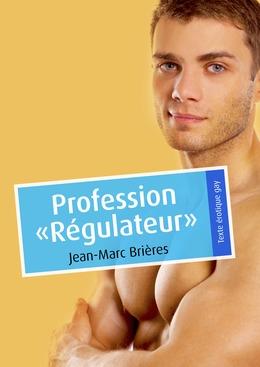 """Profession """"Régulateur"""""""