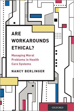 Are Workarounds Ethical?: Managing Moral Problems in Health Care Systems