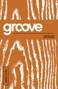 Groove: Jesus Leader Guide