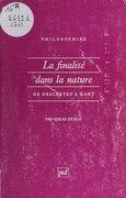 La Finalité dans la nature de Descartes à Kant