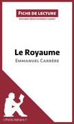 Le Royaume d'Emmanuel Carrère (Fiche de lecture)