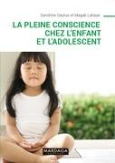 La pleine conscience chez l'enfant et l'adolescent