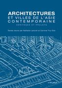 Architectures et villes de l'Asie contemporaine