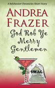 God Rob Ye Merry Gentleman: Belchester Chroniclette