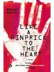 Like a Pinprick to the Heart : A Novel