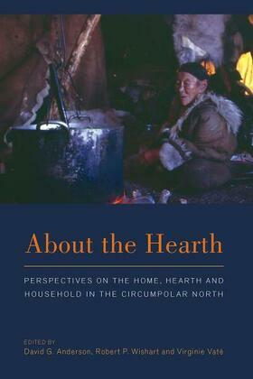 About the Hearth: Perspectives on the Home, Hearth and Household in the Circumpolar North