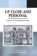 Up Close and Personal: On Peripheral Perspectives and the Production of Anthropological Knowledge