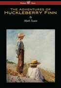 The Adventures of Huckleberry Finn (Wisehouse Classics Edition)
