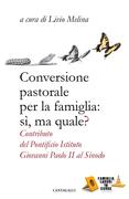 Conversione pastorale per la famiglia: sì, ma quale?