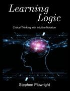 Learning Logic: Critical Thinking With Intuitive Notation