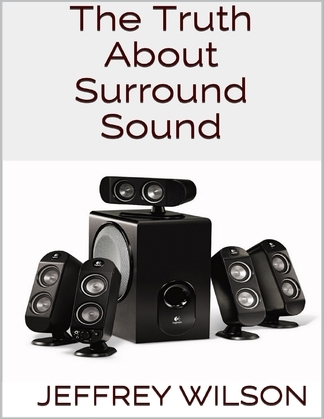 The Truth About Surround Sound