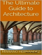 The Ultimate Guide to Architecture