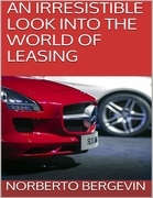 An Irresistible Look Into the World of Leasing