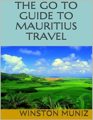 The Go to Guide to Mauritius Travel