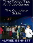 Time Tested Tips for Video Games: The Complete Guide
