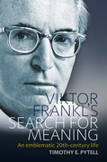 Viktor Frankl's Search for Meaning: An Emblematic 20th-Century Life