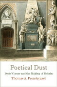 Poetical Dust: Poets' Corner and the Making of Britain