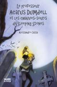 Le professeur Acarus Dumdell et les chauves-souris de Sleeping Stones
