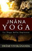JNÂNA YOGA - Lo Yoga della Sapienza