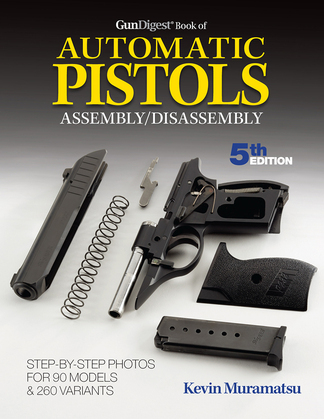 Gun Digest Book of Automatic Pistols Assembly/Disassembly