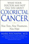 What Your Doctor May Not Tell You About(TM): Colorectal Cancer