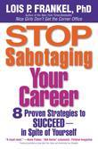 Stop Sabotaging Your Career