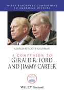 A Companion to Gerald R. Ford and Jimmy Carter