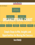 Organizational Chart - Simple Steps to Win, Insights and Opportunities for Maxing Out Success