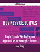 Business Objectives - Simple Steps to Win, Insights and Opportunities for Maxing Out Success