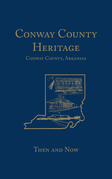 Conway County Heritage: Then and Now (Limited)