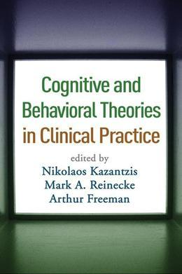 Cognitive and Behavioral Theories in Clinical Practice