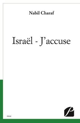 Israël - J'accuse