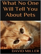 What No One Will Tell You About Pets