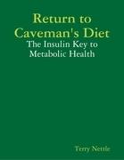 Return to Caveman's Diet: The Insulin Key to Metabolic Health