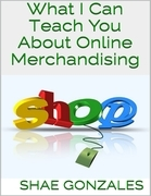 What I Can Teach You About Online Merchandising