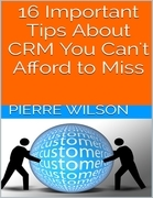 16 Important Tips About Crm You Can't Afford to Miss