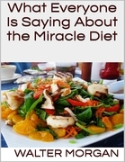 What Everyone Is Saying About the Miracle Diet