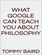 What Google Can Teach You About Philosophy