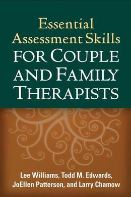 Essential Assessment Skills for Couple and Family Therapists