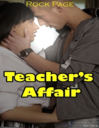 Erotica: Teacher's Affair