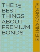 The 15 Best Things About Premium Bonds