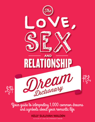The Love, Sex, and Relationship Dream Dictionary