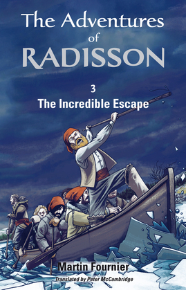 The Adventures of Radisson 3, The Incredible Escape