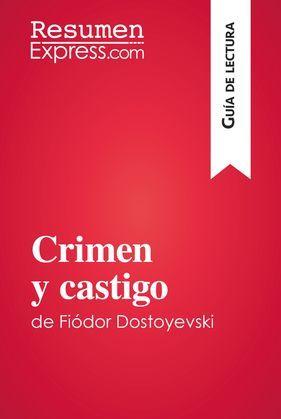 Crimen y castigo de Fedor Dostoïevski (Guía de lectura)