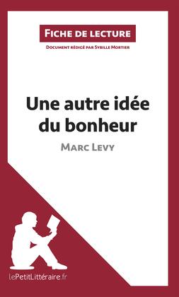 Une autre idée du bonheur de Marc Levy (Fiche de lecture)