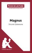 Magnus de Sylvie Germain (Fiche de lecture)