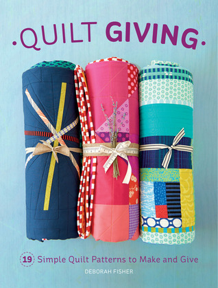 Quilt Giving: 19 Simple Quilt Patterns to Make and Give